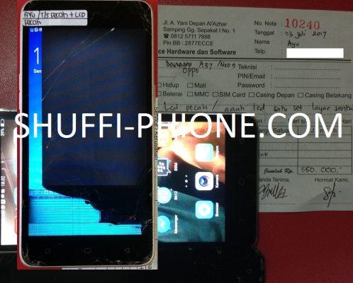 Oppo a37 LCD pecah (ganti LCD) atas nama Ibu Ayu
